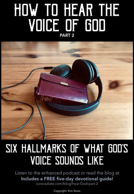 How to Hear the Voice of God Part 2: Six Hallmarks of His Voice