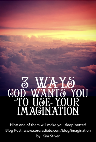 3 Ways God Wants You To Use Your Imagination
