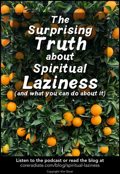 The Truth About Spiritual Laziness and What to Do About It